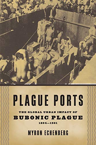 9780814722336: Plague Ports: The Global Urban Impact of Bubonic Plague, 1894-1901