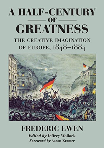 9780814722367: A Half-Century of Greatness: The Creative Imagination of Europe, 1848-1884