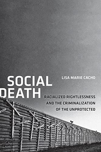 9780814723760: Social Death: Racialized Rightlessness and the Criminalization of the Unprotected (Nation of Nations)
