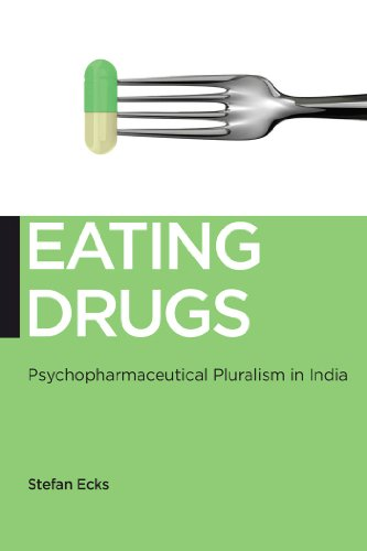 Eating Drugs: Psychopharmaceutical Pluralism in India (Hardback): Stefan Ecks