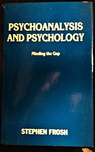 9780814725955: Psychoanalysis and Psychology: Minding the Gap