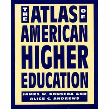 The Atlas of American Higher Education: Fonseca, James; Andrews, Alice C.