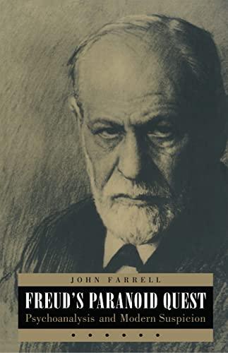 Freuds Paranoid Quest Psychoanalysis and Modern Suspicion: John C. Farrell
