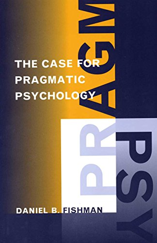 9780814726747: The Case for Pragmatic Psychology