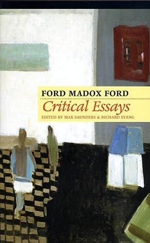 Critical Essays (Hardback): Ford Madox Ford