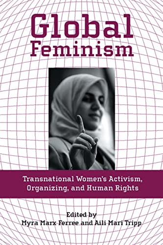 9780814727355: Global Feminism: Transnational Women's Activism, Organizing, and Human Rights