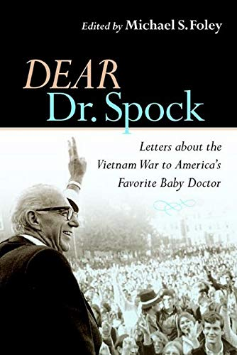 9780814727430: Dear Dr. Spock: Letters About the Vietnam War to America's Favorite Baby Doctor
