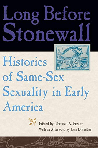 9780814727508: Long Before Stonewall: Histories of Same-Sex Sexuality in Early America