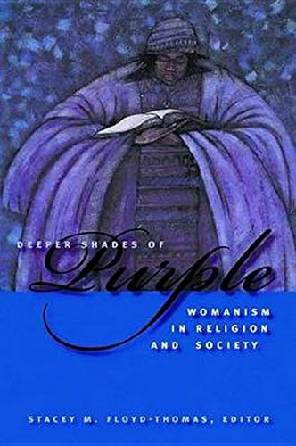 9780814727522: Deeper Shades of Purple: Womanism in Religion and Society (Religion, Race, and Ethnicity)