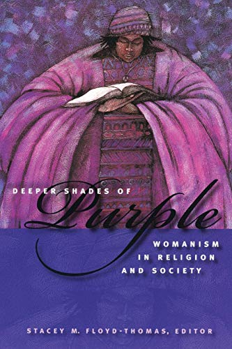 9780814727539: Deeper Shades of Purple: Womanism in Religion and Society