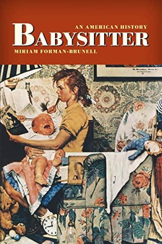 9780814727591: Babysitter: An American History