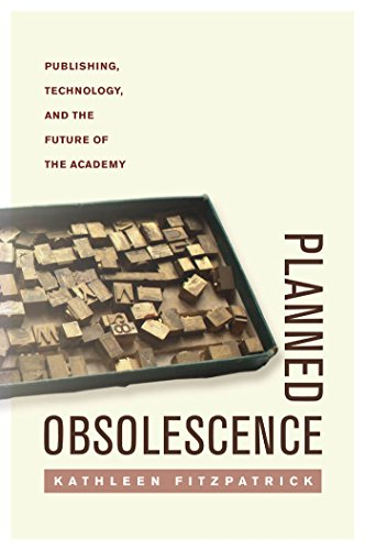 9780814727874: Planned Obsolescence: Publishing, Technology, and the Future of the Academy