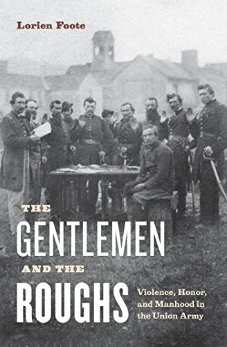 9780814727904: The Gentlemen and the Roughs: Violence, Honor, and Manhood in the Union Army