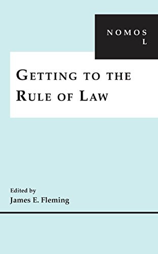 9780814728437: Getting to the Rule of Law: NOMOS L (NOMOS - American Society for Political and Legal Philosophy)