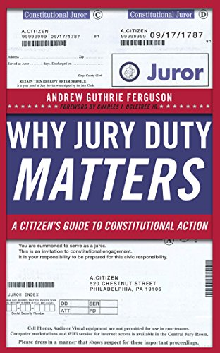 9780814729021: Why Jury Duty Matters: A Citizen's Guide to Constitutional Action