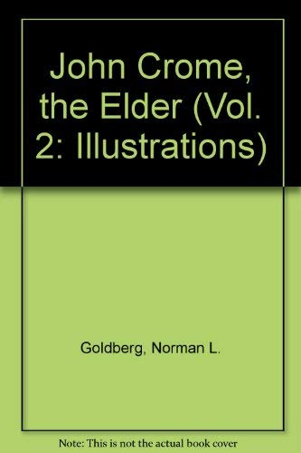 John Crome, the Elder (Vol. 2: Illustrations): Goldberg, Norman L.
