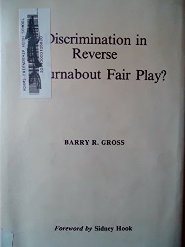 Discrimination, in Reverse: Is Turnabout Fair Play?: Barry R. Gross