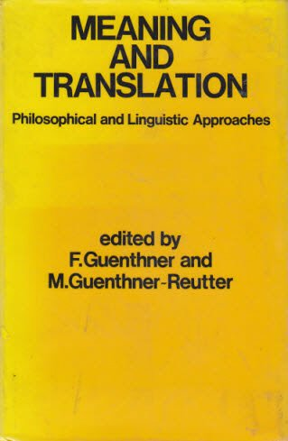 9780814729748: Meaning and translation: Philosophical and linguistic approaches