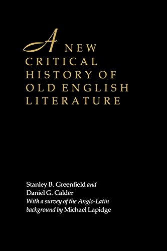 A NEW CRITICAL HISTORY OF OLD ENGLISH LITERATURE With a Survey of the Anglo-Latin Background