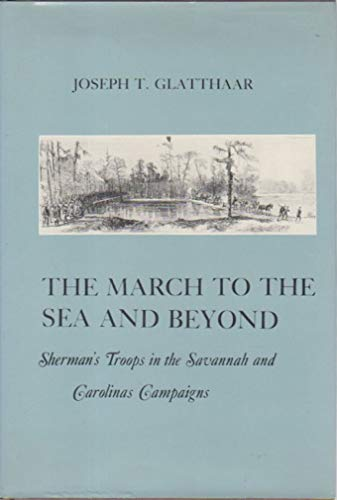 9780814730089: The March to the Sea and Beyond: Sherman's Troops in the Savannah and Carolinas Campaigns