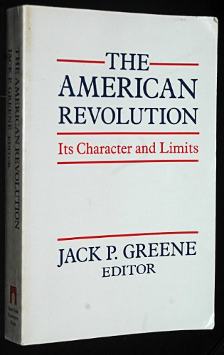 9780814730201: The American Revolution: Its Character and Limits