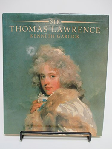 9780814730225: Sir Thomas Lawrence: A Complete Catalogue of the Oil Paintings