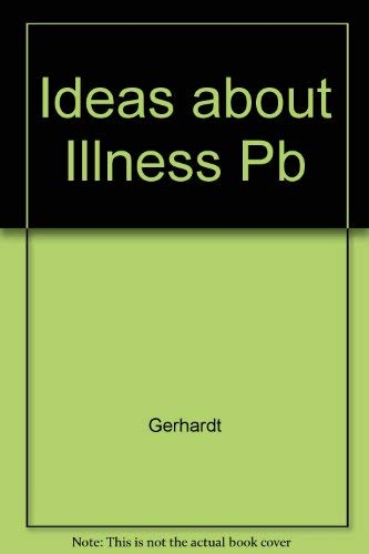 Ideas about Illness: An Intellectual and Political History of Medical Sociology: Gerhardt, Uta