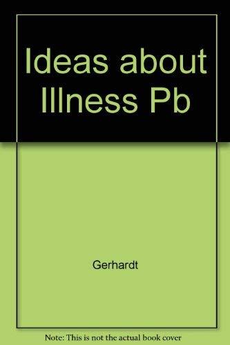 Ideas about Illness: An Intellectual and Political: Gerhardt, Uta