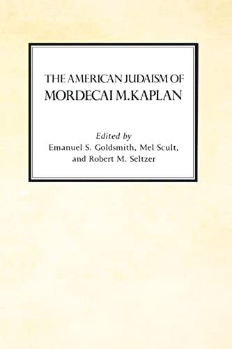 The American Judaism of Mordecai M. Kaplan,