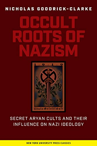 9780814730607: Occult Roots of Nazism: Secret Aryan Cults and Their Influence on Nazi Ideology: Secret Aryan Cults and Their Influences on Nazi Ideology