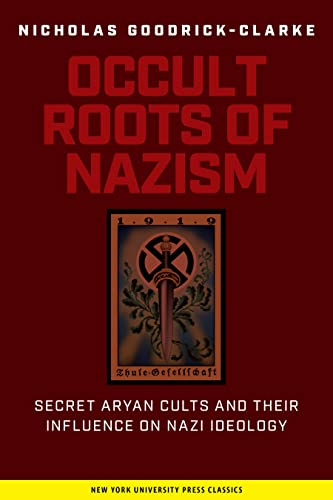 9780814730607: The Occult Roots of Nazism: Secret Aryan Cults and Their Influence on Nazi Ideology