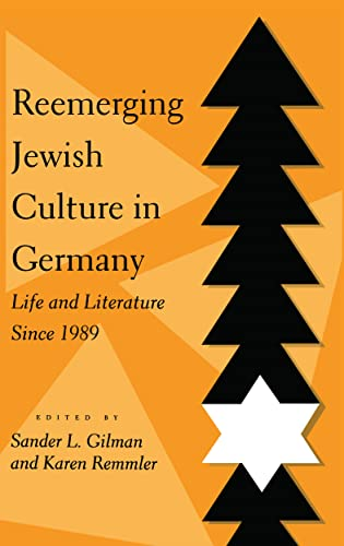 Reemerging Jewish Culture in Germany: Life and Literature Since 1989 (0814730655) by Gilman, Sander; Remmler, Karen