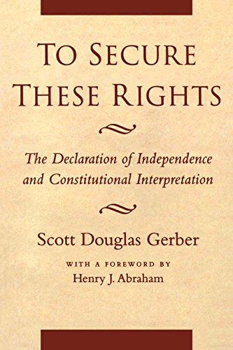 9780814730669: To Secure These Rights: The Declaration of Independence and Constitutional Interpretation