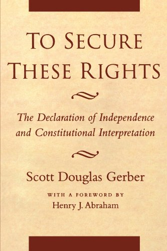 9780814730898: To Secure These Rights: The Declaration of Independence and Constitutional Interpretation