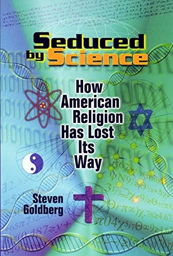 9780814731048: Seduced by Science: How American Religion Has Lost Its Way
