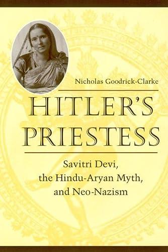9780814731109: Hitler's Priestess: Savitri Devi, the Hindu-Aryan Myth, and Neo-Nazism