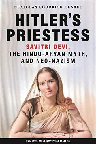 9780814731116: Hitler's Priestess: Savitri Devi, the Hindu-Aryan Myth, and Neo-Nazism