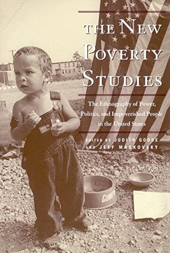The New Poverty Studies: The Ethnography of: Goode, Judith G.