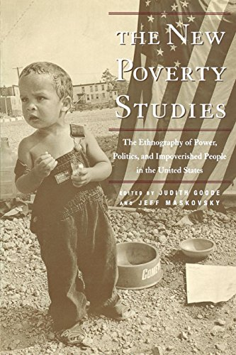 The New Poverty Studies: The Ethnography of: Jeff Maskovsky; Editor-Judith