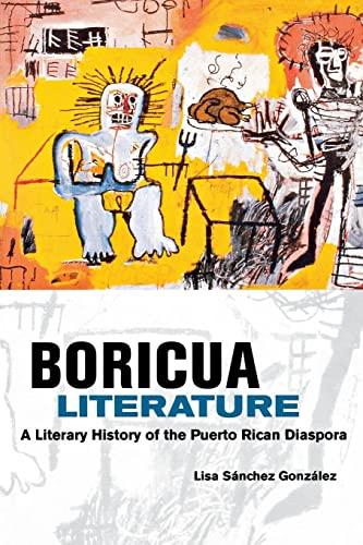 9780814731475: Boricua Literature: A Literary History of the Puerto Rican Diaspora