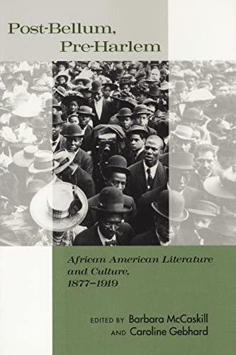 Post-Bellum, Pre-Harlem: African American Literature and Culture,