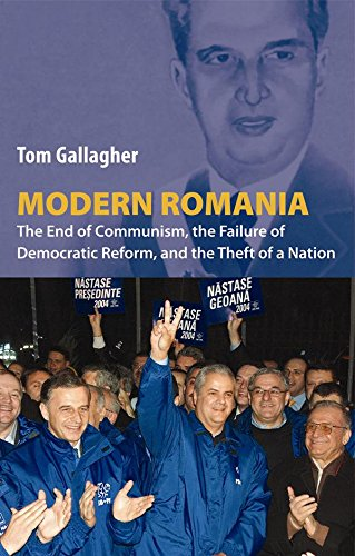 Modern Romania: The End of Communism, the Failure of Democratic Reform, and the Theft of a Nation (9780814731727) by Tom Gallagher