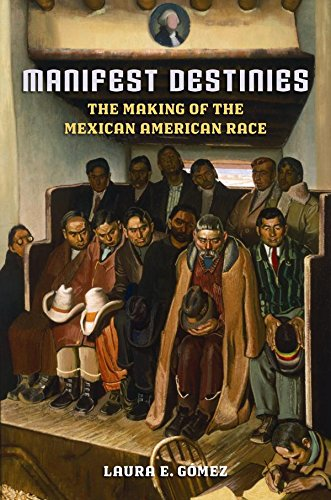 9780814731741: Manifest Destinies: The Making of the Mexican American Race