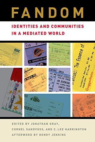 9780814731826: Fandom: Identities and Communities in a Mediated World