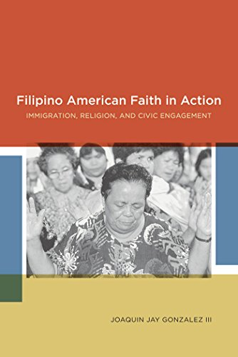 Filipino American Faith in Action: Immigration, Religion, and Civic Engagement: Gonzalez, Joaquin
