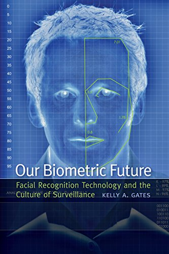9780814732090: Our Biometric Future: Facial Recognition Technology and the Culture of Surveillance (Critical Cultural Communication)
