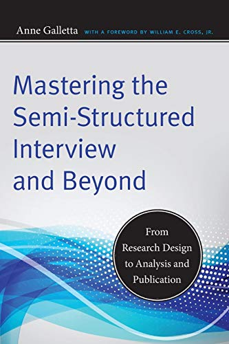 9780814732946: Mastering the Semi-Structured Interview and Beyond: From Research Design to Analysis and Publication
