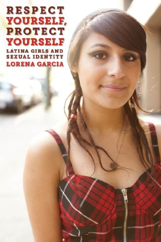9780814733172: Respect Yourself, Protect Yourself: Latina Girls and Sexual Identity (Intersections)