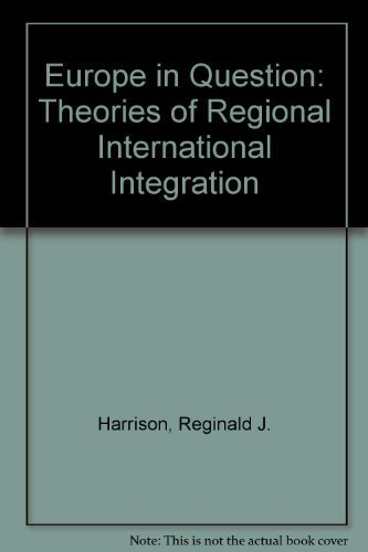 9780814733677: Europe in Question: Theories of Regional International Integration