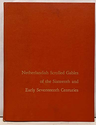 Netherlandish Scrolled Gables of the Sixteenth and: Henry Russell Hitchcock